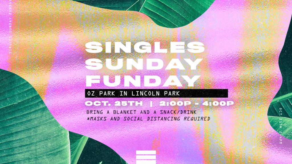 Singles Sunday Funday